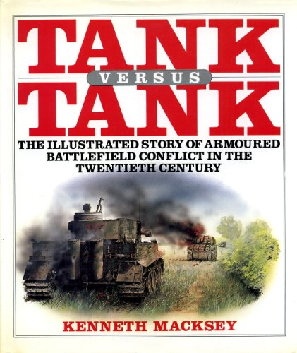 9780002154208: Tank versus tank: The illustrated story of armored battlefield conflict in the twentieth century
