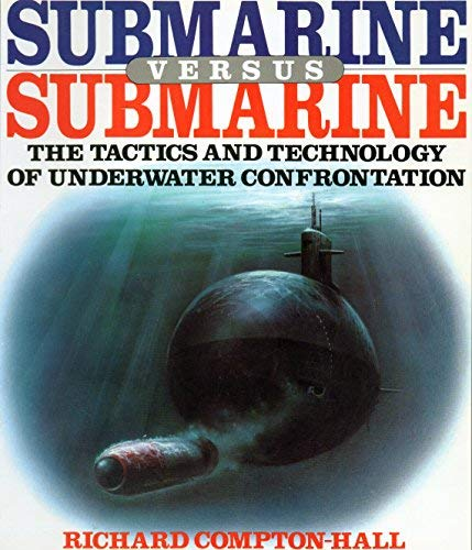 9780002154338: (Naval) Submarine Versus Submarine The Tactics and Technology of Underwater Confrontation