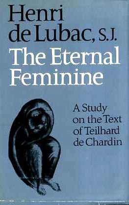 9780002154628: Eternal Feminine: A Study of the Poem by Teilhard de Chardin Followed by Teilhard and the Problems of Today (English and French Edition)