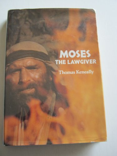 Moses the Lawgiver: KENEALLY, Thomas