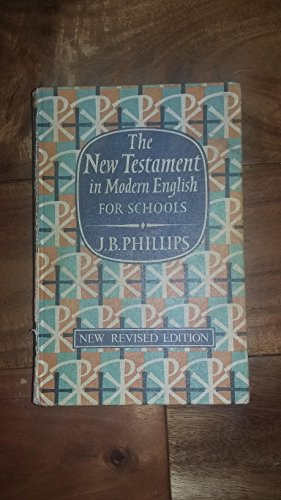 The New Testament in modern English: J. B. PHILLIPS