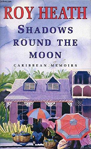 9780002155847: Shadows Round the Moon: Caribbean Memoirs
