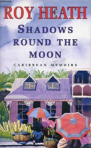 9780002155847: Shadows Round the Moon: Caribbean Memoirs