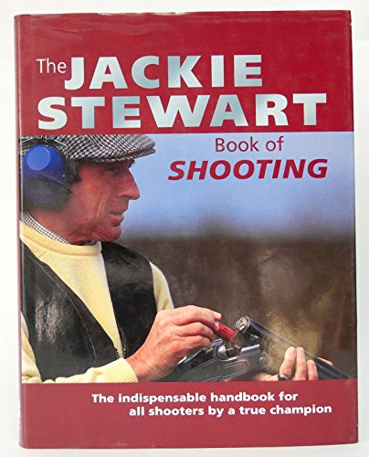 9780002155878: The Jackie Stewart Book of Shooting
