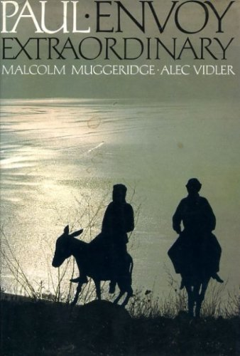 Paul: Envoy Extraordinary: Muggeridge, Malcolm, Vidler,