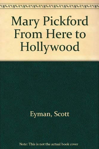 9780002156844: Mary Pickford From Here to Hollywood
