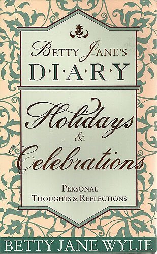 9780002156851: Betty Jane's diary: Holidays & celebrations : personal thoughts & reflections