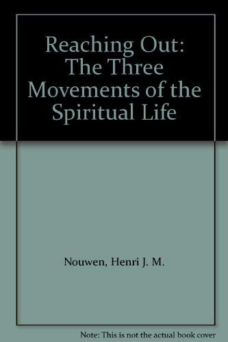 9780002157117: Reaching Out: The Three Movements of the Spiritual Life