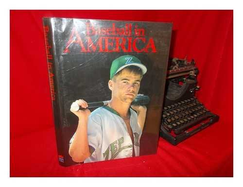 9780002157315: Baseball in America: From Sandlots to Stadiums, a Portrait of Our National Passion by 50 of Today's Leading Photographers