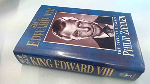 9780002157414: King Edward VIII: The Official Biography
