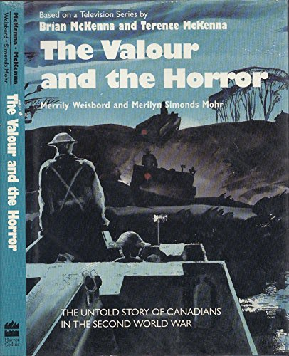9780002157445: The valour and the horror: The untold story of Canadians in the Second World War