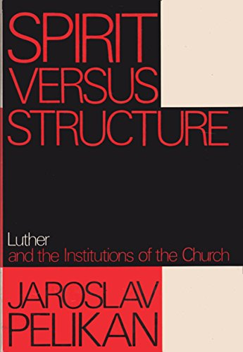 9780002157605: Spirit Versus Structure: Luther and the Institutions of the Church