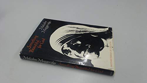 Something Beautiful for God:Mother Teresa of Calcutta: Mother Teresa of Calcutta: Muggeridge, ...