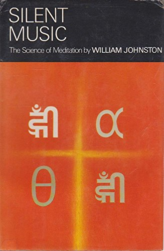 9780002157735: Silent Music: the science of meditation: Way to Meditation