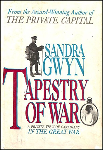 9780002157872: Tapestry of war: A private view of Canadians in the Great War