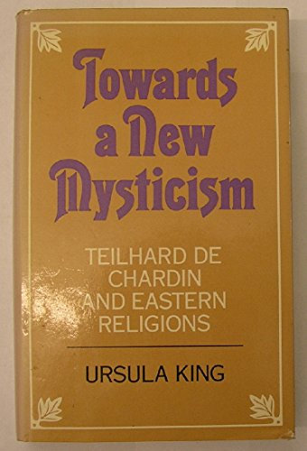 9780002158268: Towards a New Mysticism: Teilhard De Chardin and Eastern Religions