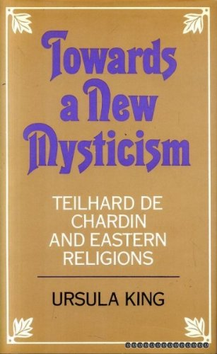 Towards a new mysticism: Teilhard de Chardin and Eastern religions