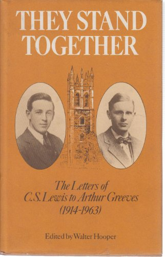 9780002158282: They Stand Together: The Letters of C S Lewis to Arthur Greeves 1914-1963