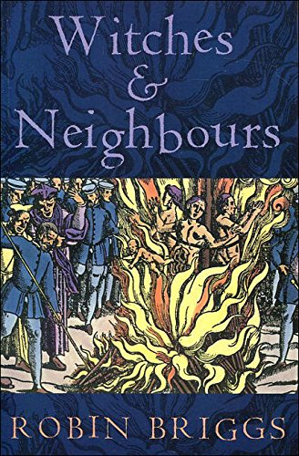 9780002158442: Witches and Neighbours: The Social and Cultural Context of European Witchcraft
