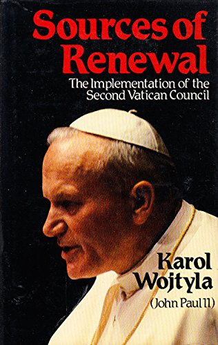Sources of Renewal: Study on the implementation of the Second Vatican Council: WOJTYLA, Karol (Pope...