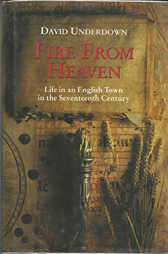 9780002158657: Fire from Heaven: Life in an English Town in the Seventeenth Century