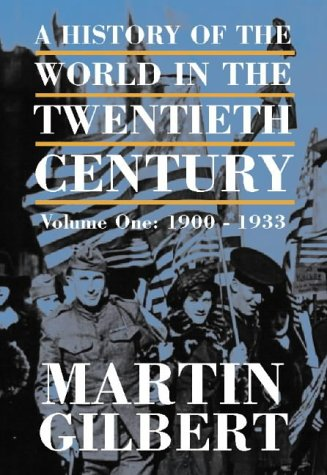 A History of the Twentieth Century Volume One: 1900 - 1933