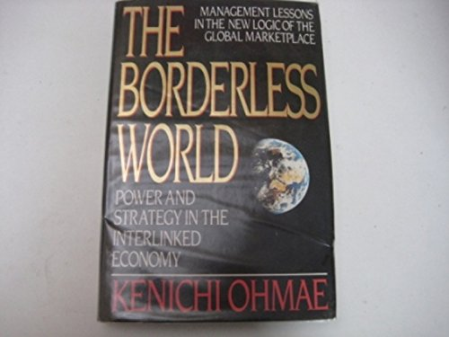 9780002158756: The Borderless World - Management Lessons in the New Logic of the Global Marketplace - Power and Strategy in the Interlinked Economy