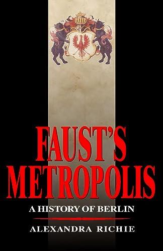 9780002158961: Faust's Metropolis: A  History of Berlin