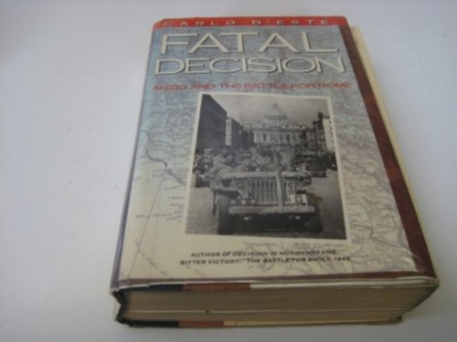 Fatal Decision Anzio and the Battle for Rome (0002159260) by Carlo D'Este