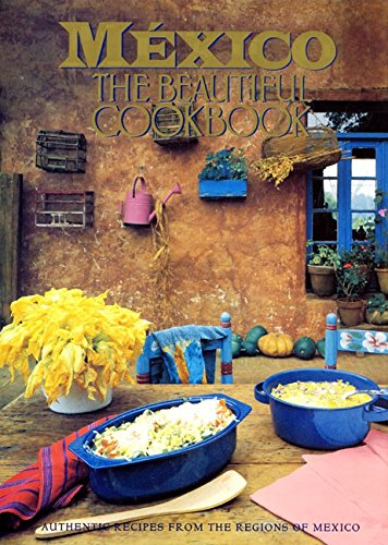 9780002159494: Mexico the Beautiful Cookbook: Authentic Recipes From the Regions of Mexico