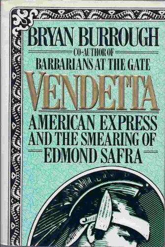 Vendetta: American Express and the Smearing of Edmond Safra (9780002159579) by Bryan BURROUGH