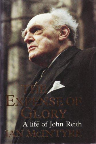 9780002159630: The Expense of Glory: Life of John Reith