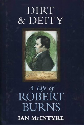 9780002159647: Dirt and Deity: A Life of Robert Burns