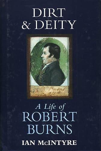 9780002159647: Dirt & Deity: A Life of Robert Burns