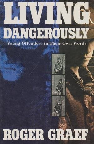 9780002159678: LIVING DANGEROUSLY: YOUNG OFFENDERS IN THEIR OWN WORDS