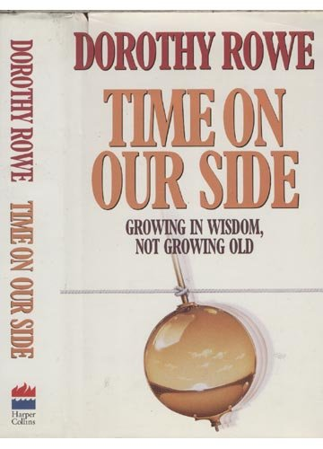 9780002159708: Time on Our Side: Growing in Wisdom, Not Growing Old