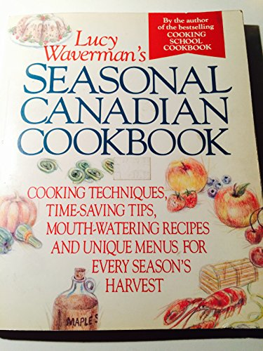 9780002159784: Lucy Wavermans seasonal Canadian cookbook