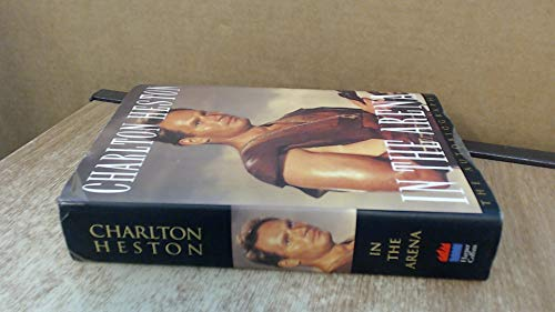 9780002159975: In the Arena - Charlton Heston : The Autobiography