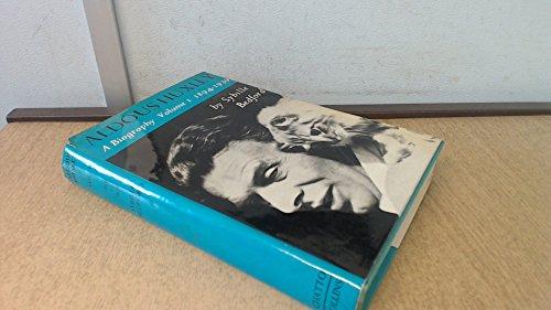 9780002160063: Aldous Huxley: A Biography, Vol 1 1894-1939