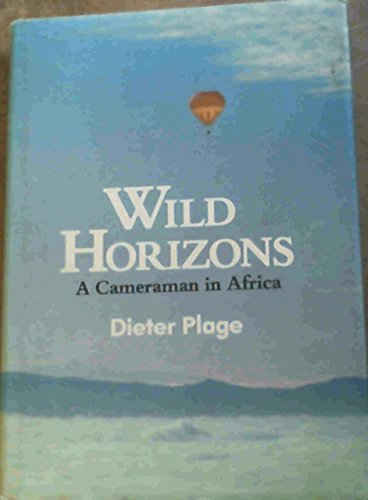 9780002160292: Wild Horizons: Cameraman in Africa