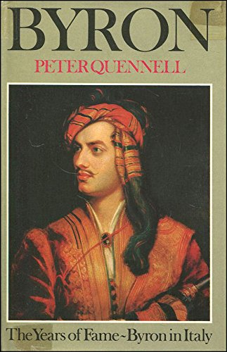 9780002160544: 'BYRON: THE YEARS OF FAME, AND, BYRON IN ITALY'