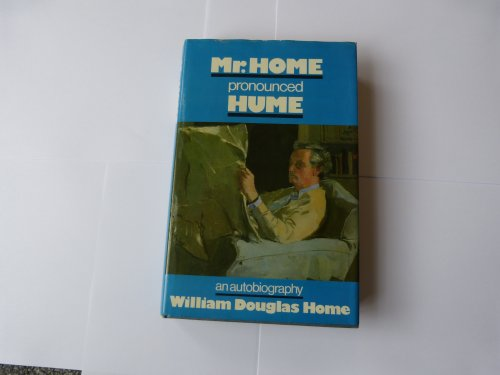 Mr Home Pronounced Hume An Autobiography: Home William Douglas