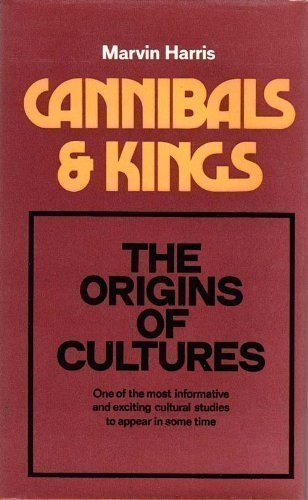 Cannibals and Kings: Marvin Harris