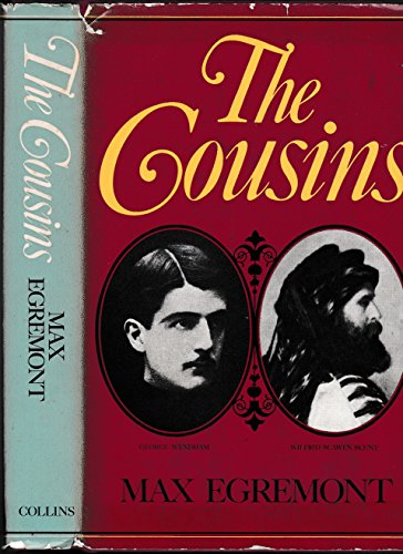 9780002161343: The Cousins: The Friendship, Opinions and Activities of Wilfrid Scawen Blunt and George Wyndham