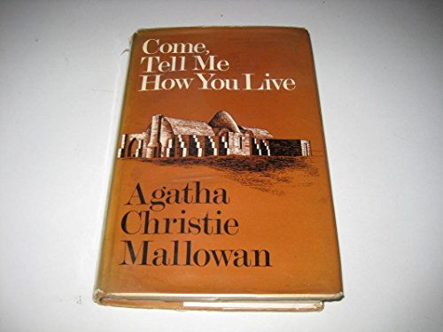 9780002161350: Come, Tell Me How You Live