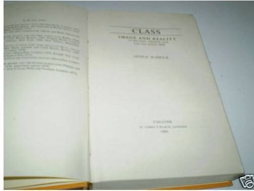 9780002161992: Class: Image and Reality in Britain, France and the U.S.A.Since 1930