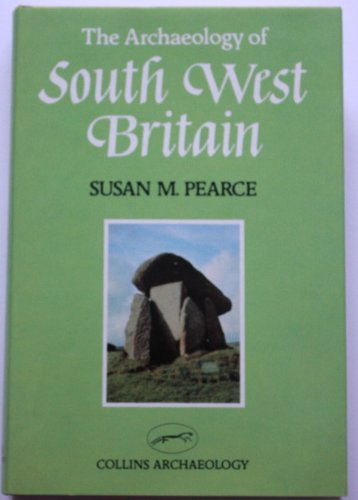 9780002162197: Archaeology of South West Britain (Collins archaeology)