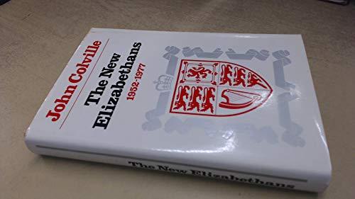 The New Elizabethans, 1952-1977: Colville, John
