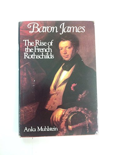 BARON JAMES. the rise of the French Rothschilds.