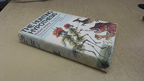 9780002163200: The hunting hypothesis: A personal conclusion concerning the evolutionary nature of man